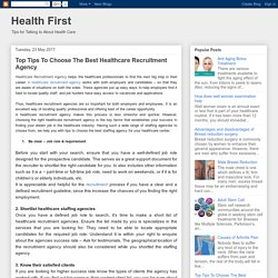 Health First: Top Tips To Choose The Best Healthcare Recruitment Agency