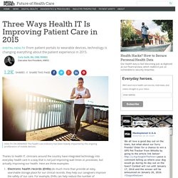 Three Ways Health IT Is Improving Patient Care in 2015 - Future of Health Care