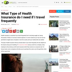 What Type of Health Insurance do I need if I travel frequently