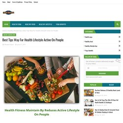 Best Tips Way For Health Lifestyle Active On People