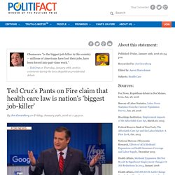 Ted Cruz's Pants on Fire claim that health care law is nation's 'biggest job-killer'