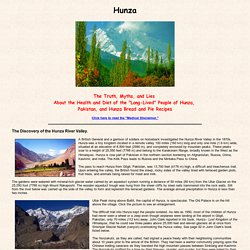 "Hunza - The Truth, Myths, and Lies About the Health and Diet of the ""Long-Lived"" People of Hunza, Pakistan, Hunza Bread and Pie Recipes."