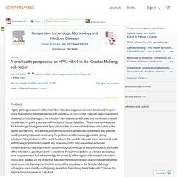 Comparative Immunology, Microbiology and Infectious Diseases Volume 36, Issue 3, May 2013, Pages 309–319 A one health perspective on HPAI H5N1 in the Greater Mekong sub-region