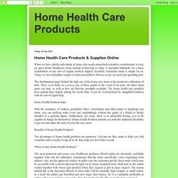 Home Health Care Products: Home Health Care Products & Supplies Online
