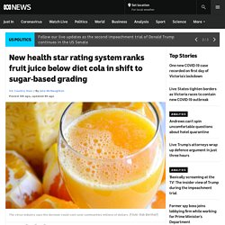 New health star rating system ranks fruit juice below diet cola in shift to sugar-based grading