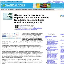 Obama health care reform imposes 3.8% tax on all income from home sales and home rental income (update 2)