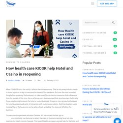 How health care KIOSK help Hotel and Casino in reopening - Genesis-Ark