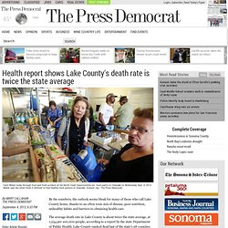 Health report shows Lake County's death rate is twice the state average | The Press Democrat
