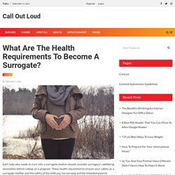 What Are The Health Requirements To Become A Surrogate?