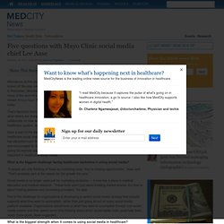 Five questions with Mayo Clinic social media chief Lee Aase