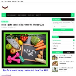 Health Tips for a sound eating routine this New Year 2019