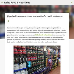 Rishu health supplements: one stop solution for health supplements