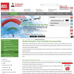 Mediclaim Policy - Health Suraksha Top Up Plus - HDFC ERGO