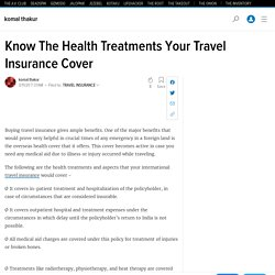 Know The Health Treatments Your Travel Insurance Cover