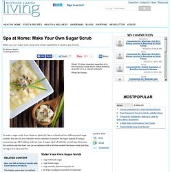 Spa at Home: Make Your Own Sugar Scrub - Health and Wellness