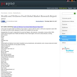 Health and Wellness Food Global Market Research Report 2017