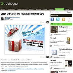 Green Gift Guide: The Health and Wellness Guru