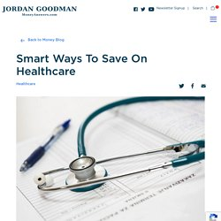 Smart Ways To Save On Healthcare
