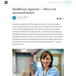 Healthcare Agencies – Have you measured them?