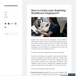 How to retain your depleting Healthcare Employees? – airmidsolutions