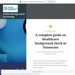 A complete guide on Healthcare background check in Tennessee