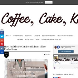 How Healthcare Can Benefit from Video Productions - Coffee, Cake, Kids