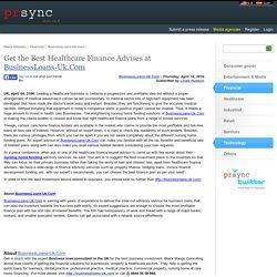 Get the Best Healthcare Finance Advises at BusinessLoans-Uk.Com