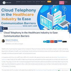 Cloud Telephony in the Healthcare Industry to Ease Communication Barriers