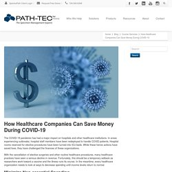 How Healthcare Companies Save During COVID-19