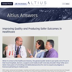 Improving Quality and Producing Safer Outcomes in Healthcare