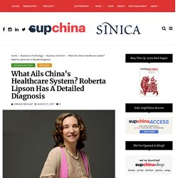 What ails China's healthcare system? Roberta Lipson has a detailed diagnosis