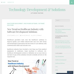 New Trend on Healthcare Industry with Software Development Solutions
