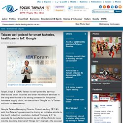 Taiwan well-poised for smart factories, healthcare in IoT: Google