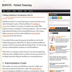 6 Reasons Healthcare Is So Expensive in the U.S. ~ DENEFITS - Patient Financing