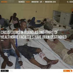 Crisis looms in the Borno as one third of healthcare facilities destroyed