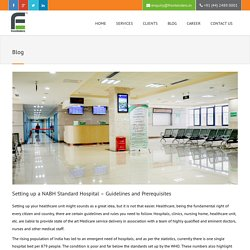 Setting up a NABH Standard Hospital – Guidelines and Prerequisites