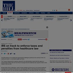 IRS on track to enforce taxes and penalties from healthcare law