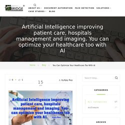 You can optimize your Healthcare too with Artificial Intelligence