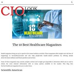The 10 Best Healthcare Magazines