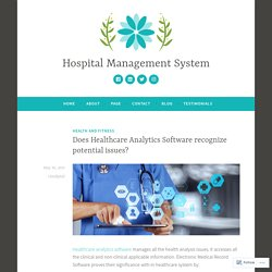 Does Healthcare Analytics Software recognize potential issues? – Hospital Management System