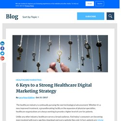 6 Keys to a Strong Healthcare Digital Marketing Strategy