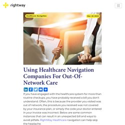 Using Healthcare Navigation Companies For Out-Of-Network Care