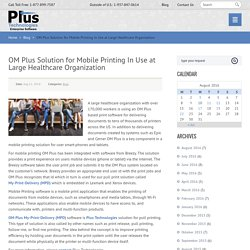 OM Plus Solution for Mobile Printing In Use at Large Healthcare Organization
