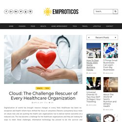 Cloud: The Challenge Rescuer of Every Healthcare Organization