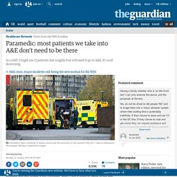 Paramedic: most patients we take into A&E don't need to be there