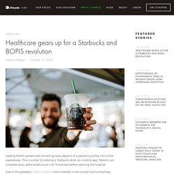 Healthcare gears up for a Starbucks and BOPIS revolution — Lifecycle Health