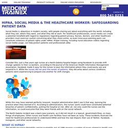 HIPAA, Social Media & the Healthcare Worker: Safeguarding Patient Data