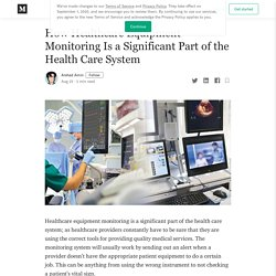 How Healthcare Equipment Monitoring Is a Significant Part of the Health Care System
