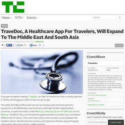 TraveDoc, A Healthcare App For Travelers, Will Expand To The Middle East And South Asia