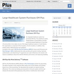 Large Healthcare System Purchases OM Plus - Plus Technologies